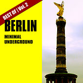 Best of Berlin Minimal Underground, Vol. 2 by Various Artists