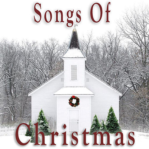 Songs of Christmas by Various Artists
