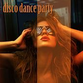 Disco Dance Party by Various Artists