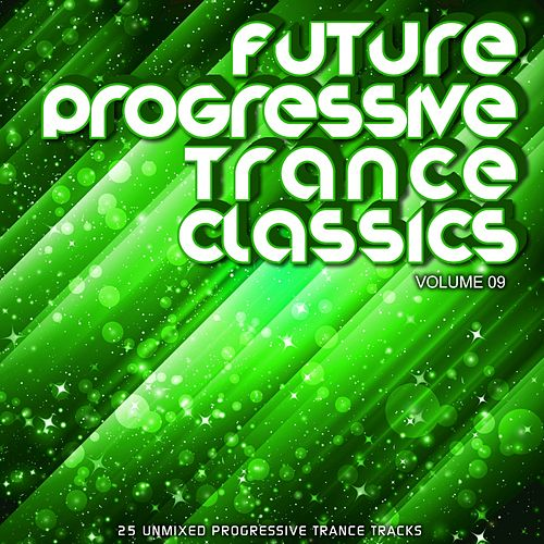 Future Progressive Trance Classics Vol 9 - EP by Various Artists