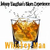 Whiskey Man by Johnny Vaughans Blues Experience