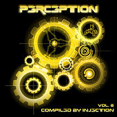 Perception Vol. 6 - Compiled By Injection by Various Artists