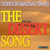 Gordon MacRae Sings the Desert Song by Various Artists