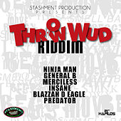 Throw Wud Riddim by Various Artists