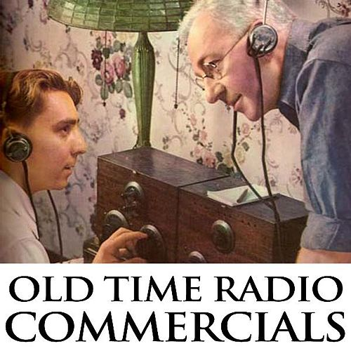 Old Time Radio Commercials by Old Time Radio