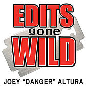Edits Gone Wild by Joey