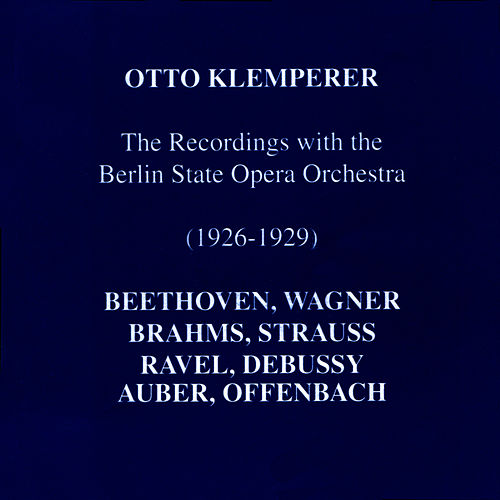 The Recordings With the Berlin State Opera Orchestra by Otto Klemperer