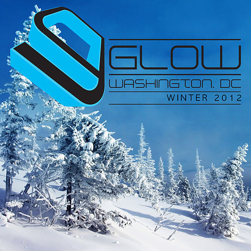 Glow Washington DC Winter 2012 by Various Artists