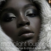 Moonlight Lounge 3 - 20 Precious Lounge & Chillout Tunes by Various Artists