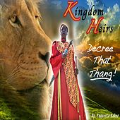 Kingdom Heirs Decree That Thang by Taquetta Baker
