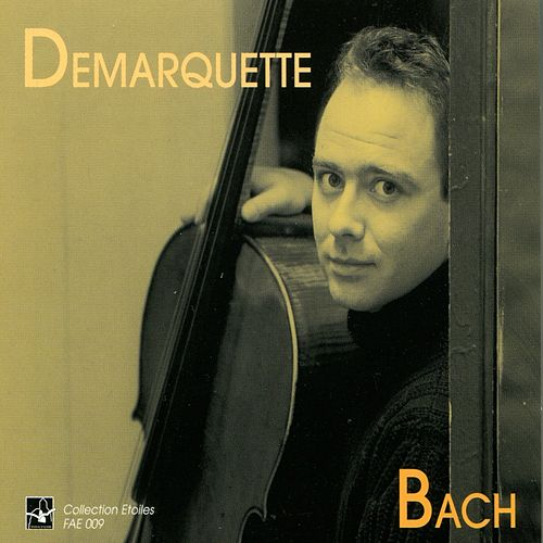 Bach: Cello Suite No. 1 to 6, Henri Demarquette by Henri Demarquette