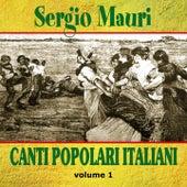 Canti popolari italiani, Vol. 1 by Sergio Mauri