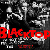 I Got A Baaad Feeling About This by Blacktop