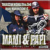 Mami & Papi (feat. Hurricane G) by Thirstin Howl The 3rd