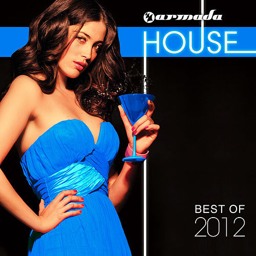 Armada House - Best Of 2012 by Various Artists