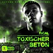 Toxischer Beton by Fatal