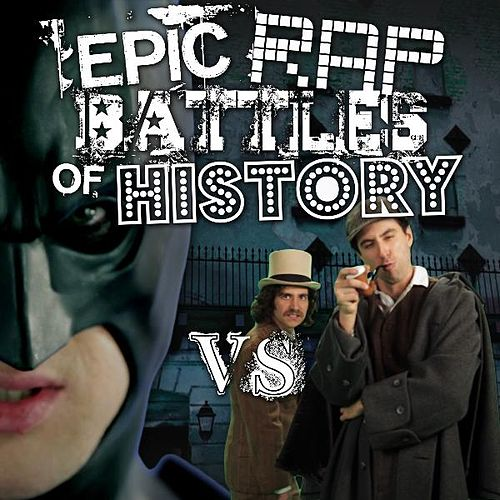 Batman vs Sherlock Holmes by Epic Rap Battles of History