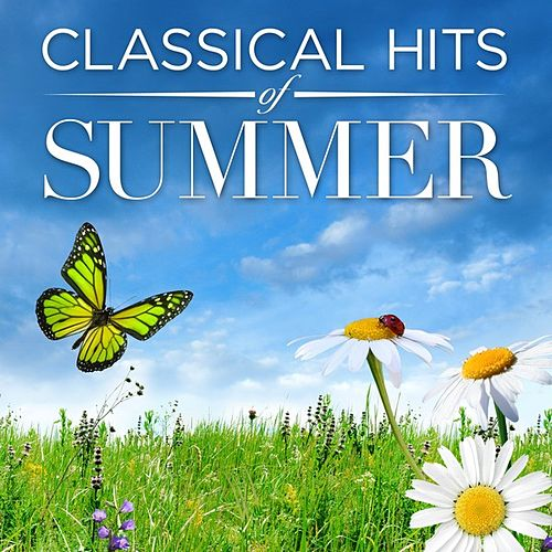Classical Hits of Summer by Various Artists