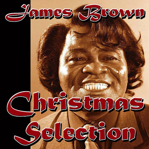 James Brown Christmas Selection by James Brown