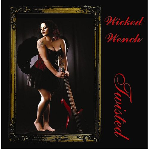 Twisted by Wicked Wench