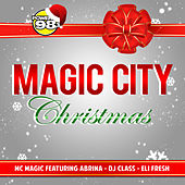 Magic City Christmas (feat. Abrina, Dj Class & Eli Fresh) by MC Magic