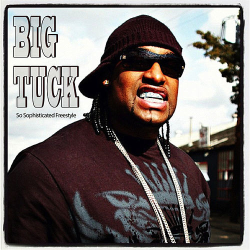 So Sophisticated Freestyle by Big Tuck