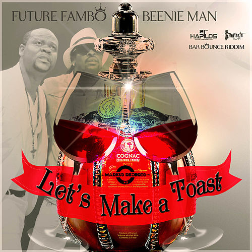 Let's Make a Toast - Single by Beenie Man