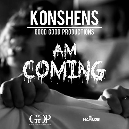 Am Coming - Single by Konshens