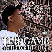 Thi$ Game Aint Nothin Nice by Lil Toro