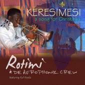 Keresimesi (Remix) [feat. Kuf Knotz] by Rotimi