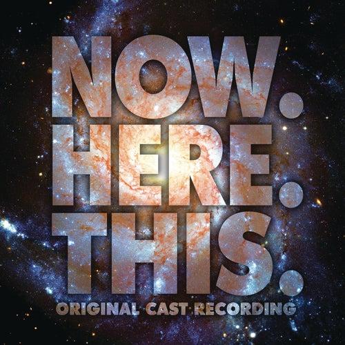 Now.Here.This. (Original Cast Recording) by Original Cast