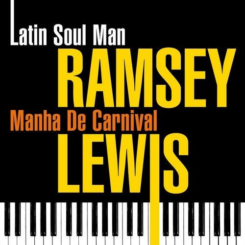 Latin Soul Man - Manha De Carnival by Ramsey Lewis