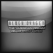 The American Dream (Deluxe Single Edition) by Black Oxygen