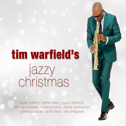 Tim Warfield's Jazzy Christmas by Tim Warfield