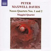 Naxos Quartets No.s 1 and 2 by Peter Maxwell Davies