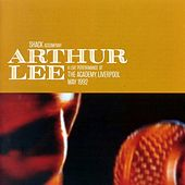 Live In Liverpool 1992 by Arthur Lee