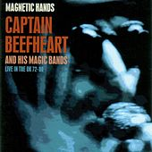 Magnetic Hands - Live In The UK 72-80 by Captain Beefheart