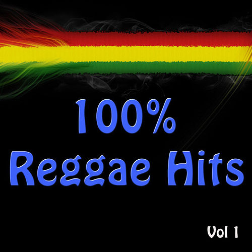 100% Reggae Hits Vol 1 by Various Artists