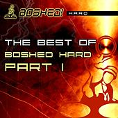 The Best Of Boshed Hard Part 1 - EP by Various Artists
