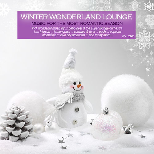 Winter Wonderland Lounge, Vol. 1 - Music for the Most Romantic Season by Various Artists