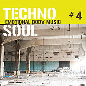 Techno Soul #4 - Emotional Body Music by Various Artists