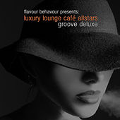 Groove Deluxe by Luxury Lounge Cafe Allstars