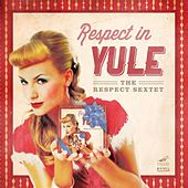 Respect in Yule by Respect Sextet