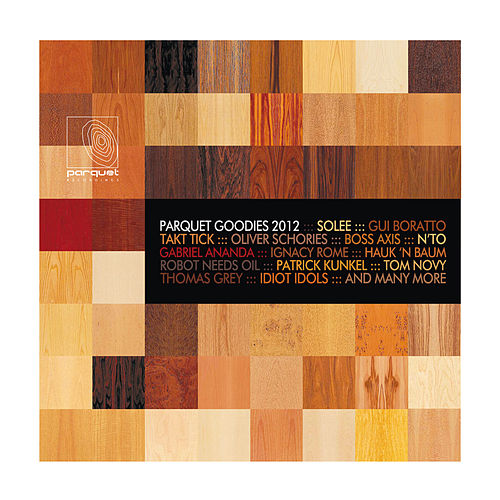 Parquet Goodies 2012 by Various Artists