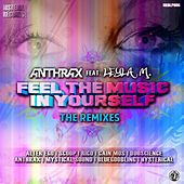 Feel the Music in Yourself (The Remixes) von Anthrax