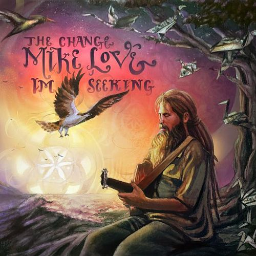 The Change I'm Seeking by Mike Love