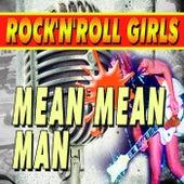 Rock'n'Roll Girls Mean Mean Man von Various Artists
