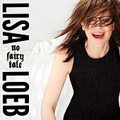 No Fairy Tale by Lisa Loeb
