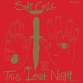 This Last Night In Sodom by Soft Cell