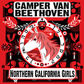 Northern California Girls by Camper Van Beethoven